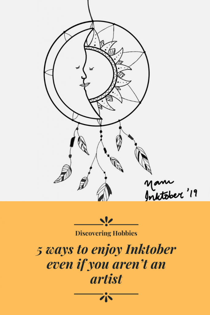 5 ways to enjoy Inktober even if you aren't an artist.